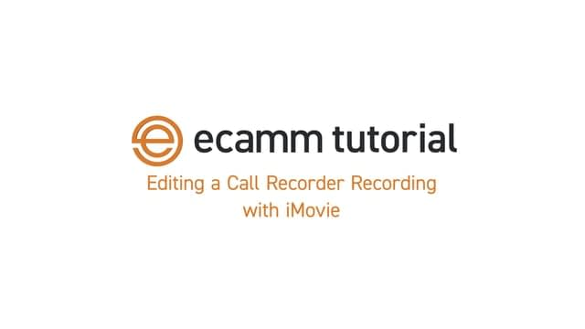 Software Tutorial: Editing ecamm Call Recorder Recordings with iMovie