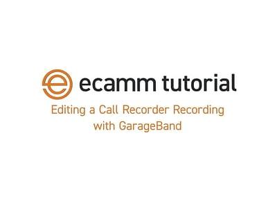 Software Tutorial: Editing ecamm Call Recorder Recordings with Garageband